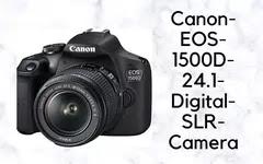 Canon-EOS-1500D-24.1-Digital-SLR-Camera