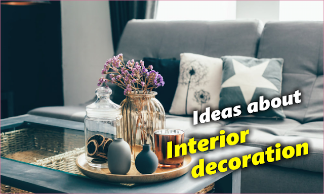 Interior Decoration of my house in a few tips...