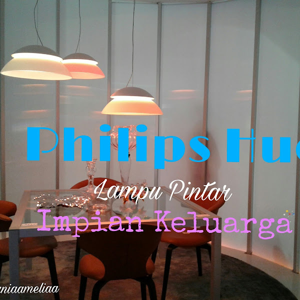 PHILIPS HUE LAMPU PINTAR IMPIAN KELUARGA