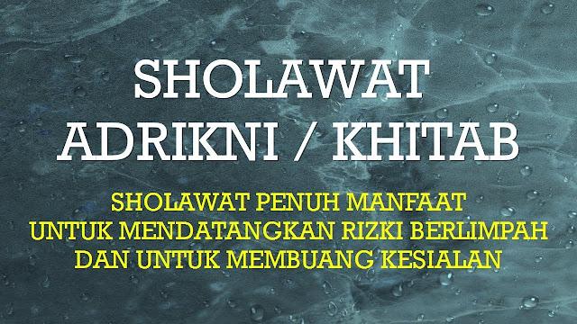Sholawat Mukhothob (Adrikni) Lengkap Arab Latin dan Terjemah serta Penjelasannya