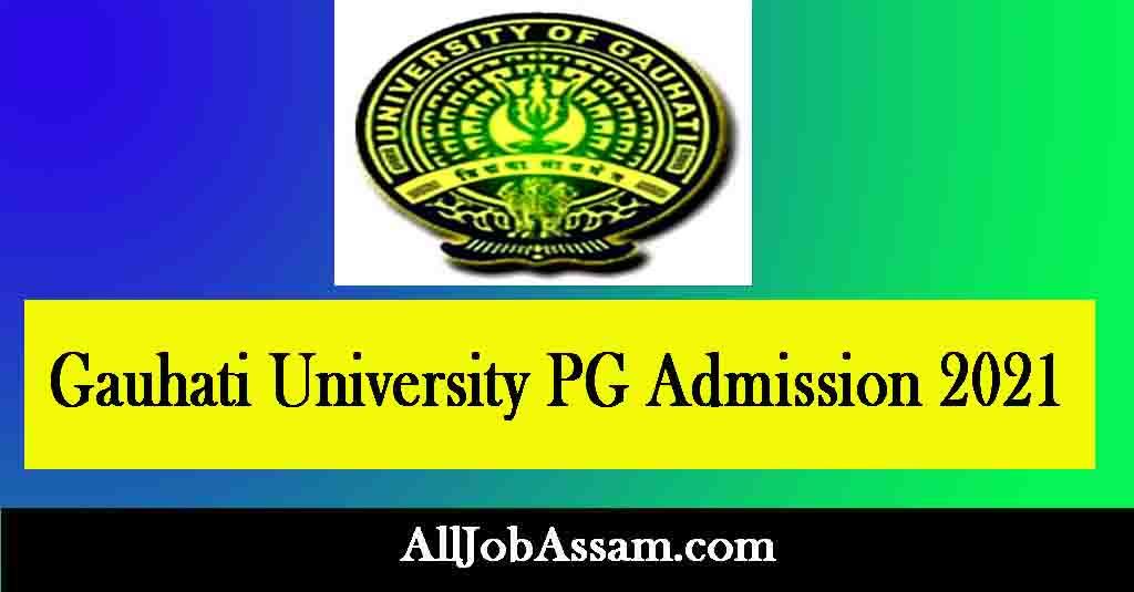 Gauhati University PG Admission 2021
