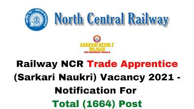 Free Job Alert: Railway NCR Trade Apprentice (Sarkari Naukri) Vacancy 2021 - Notification For Total (1664) Post