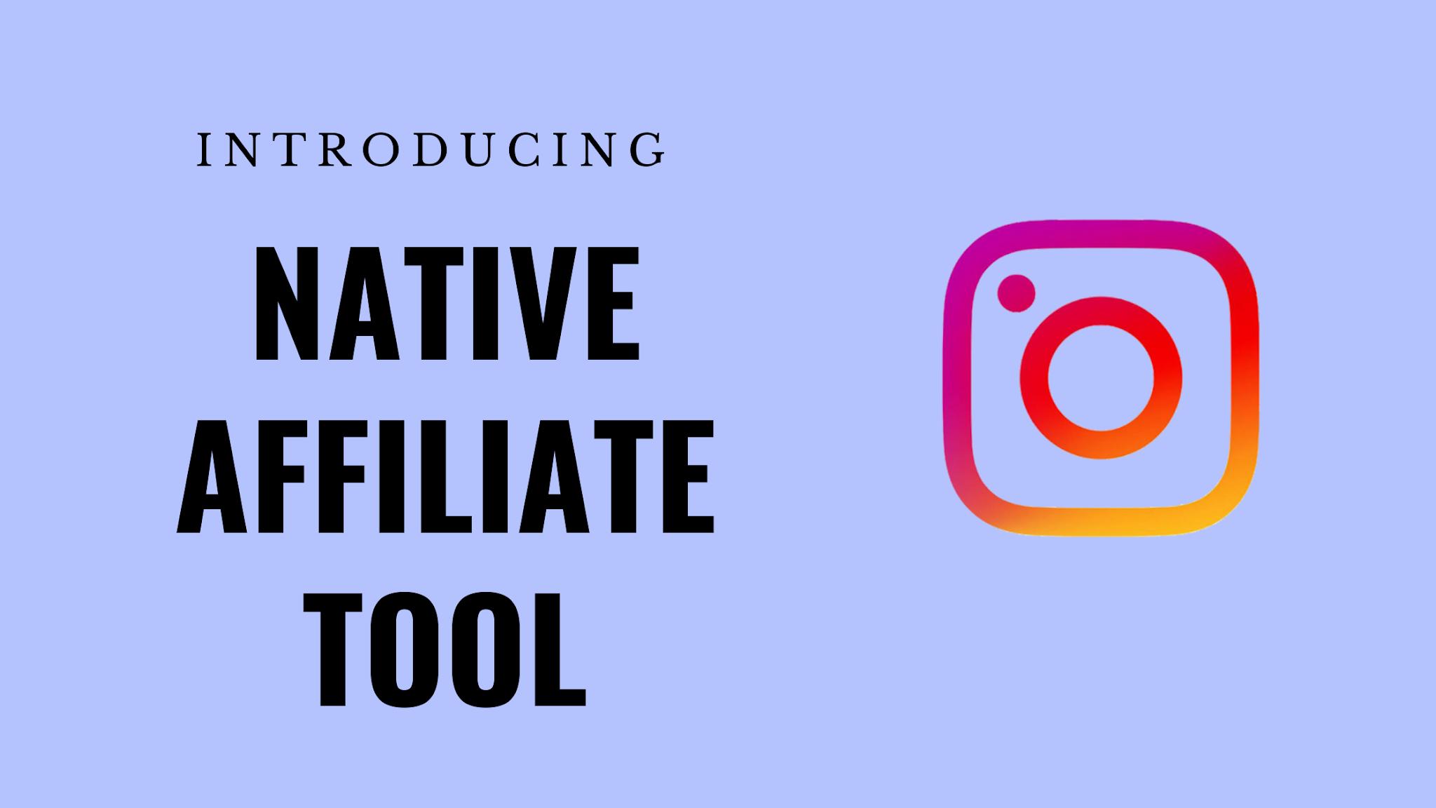 Instagram Native Affiliate Tool