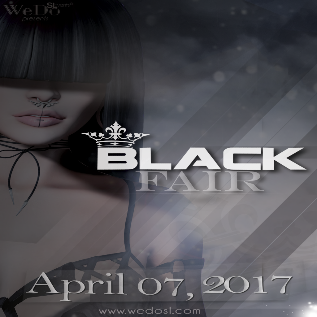 BLACK FAIR ♥ April 07 to April 21, 2017 ♥