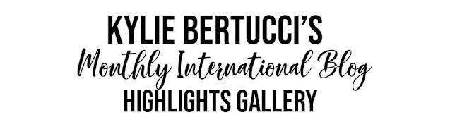 Kylie Bertucci International Blog Highlights