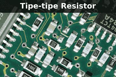 Tipe-tipe Resistor Yang Ada di Pasaran