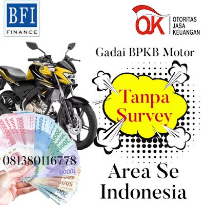 Dana Tunai Jaminan BPKB Motor di BFI Finance Seluruh Indonesia, Dana Tunai Jaminan BPKB Motor di BFI Finance Seluruh Indonesia Proses Cepat