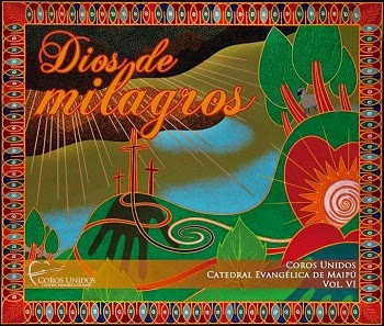 Coros Unidos De Maipú-Vol 6-Dios De Milagros-