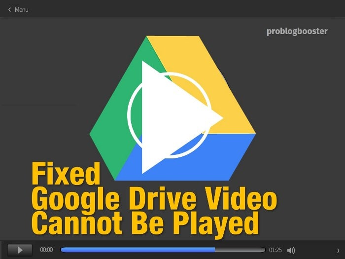 Fixed Google Drive Video Cannot Be Played Android
