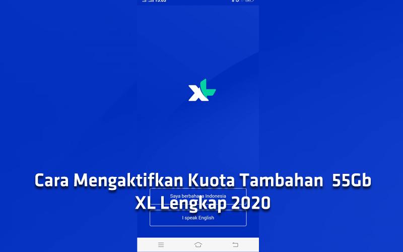Cara Mengaktifkan Kuota Tambahan  55Gb XL Lengkap 2020