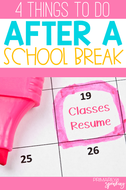 CLASSROOM MANAGEMENT AFTER A SCHOOL BREAK