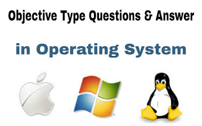 Objective type questions in OS with answers Answer 2020