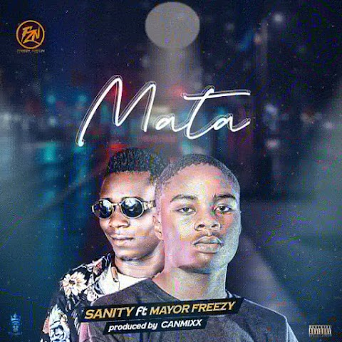 Music: Sanity - Mata Ft. Mayor Freezy