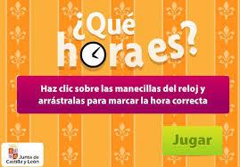 http://www.educa.jcyl.es/educacyl/cm/gallery/Recursos%20Infinity/juegos/que_hora_es/que_hora_es.htm