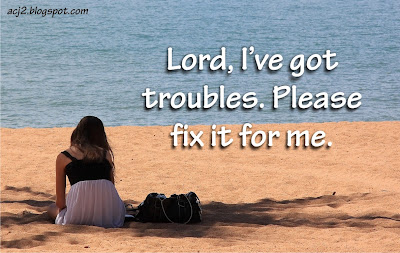 Lord, please fix it for me