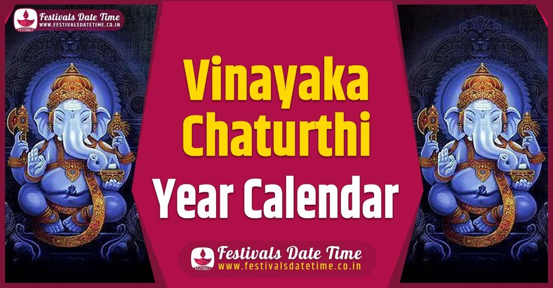 Vinayaka Chaturthi Year Calendar, Vinayaka Chaturthi Festival Schedule