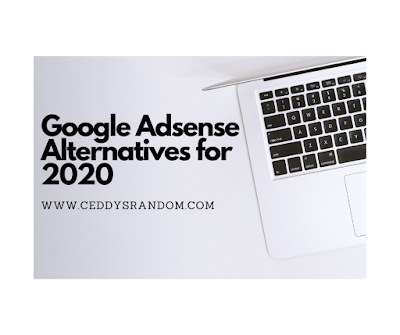 Google Adsense Alternatives For 2020 | Ceddy's Random Review 2020