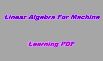 Linear Algebra For Machine Learning PDF