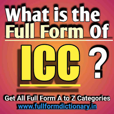 Full Form of ICC, Additional Information of the full form of ICC