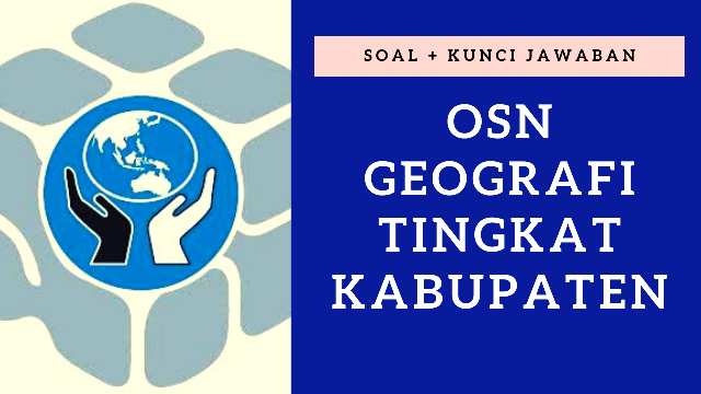 Link Soal OSK Geografi + Kunci Jawaban