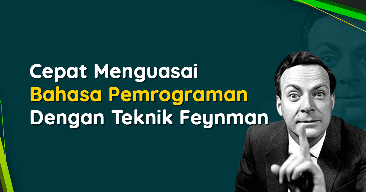 Menggunakan Teknik Feynman untuk Cara Belajar Cepat Menguasai Topik Apapun