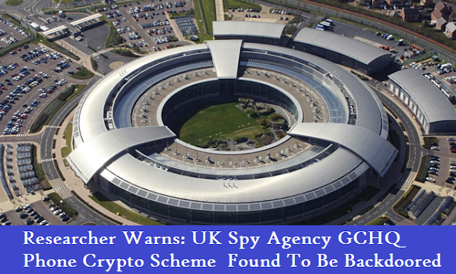 Researcher Warns UK Spy Agency GCHQ Phone Crypto Scheme Found To Be Backdoored