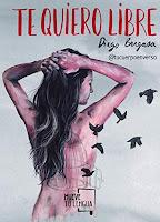 http://elcaosliterario.blogspot.com/2019/04/resena-te-quiero-libre-diego-bergasa.html