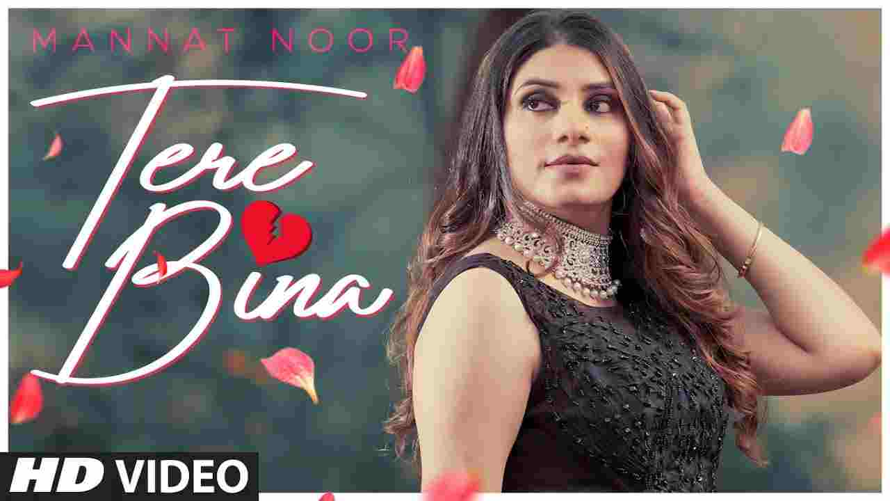 Tere bina lyrics Mannat Noor Punjabi Song
