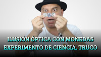 ILUSIÓN ÓPTICA CON MONEDAS. EXPERIMENTO DE CIENCIA. TRUCO REVELADO