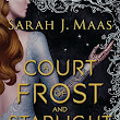 A Court of Frost & Starlight by Sarah J Maas