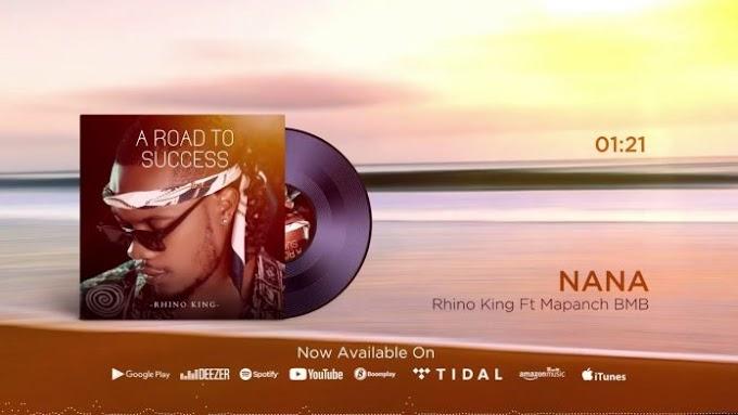 AUDIO | RHINO KING FT MAPANCH BMB – NANA | DOWNLOAD MP3