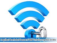 3 Aplikasi Pembobol Password Wifi Terbaik yang Bisa Dicoba