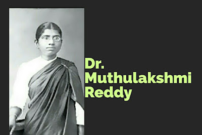 All you need To know About Dr. Muthulakshmi Reddy wiki , Biography , Family, Awards , Education , Books and Many more
