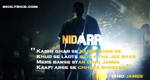 Nidarr Lyrics - Dino James New Song 2019
