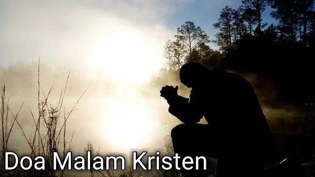 Doa Malam Kristen  Bapa Sorgawi,terima kasih atas penyertaanMu sepanjang hari ini,kiranya banyak dosa kami yg sengaja maupun tidak sengaja kami lakukan kami mohon pengampunanMu.     Doa malam kristen   Bapa ajari kami bersyukur atas segala karunia yg Engkau berikan pada kami.Jadikanlah kami saluran berkatMu bagi sesama kami.    Bapa kami hendak beristirahat tak lupa kami letakkan segala pergumulan dan beban kami ke dalam tangan kuasaMu.Kami tahu Engkau Allah yg hidup yg turut bekerja dlm segala kehidupan kami.Dan kami tahu rancanganMu rancangan yg terbaik untuk kami yg mendatangkan damai sejahtera.    Kiranya berkati kami dlm tidur kami dan biarlah Roh Kudus bekerja atas kami.Dalam Nama PutraMu Yesus Kristus kami berdoa dan mengucap syukur.  Haleluya ,Amin.    Selamat malam  Tuhan Yesus Memberkati.