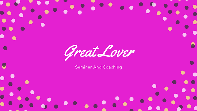 Great Lover  Seminar And Coaching