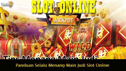 Panduan Selalu Menang Main Judi Slot Online