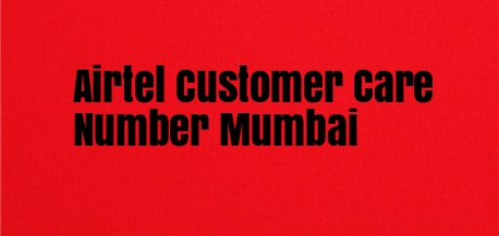 Airtel Customer Care Number Mumbai