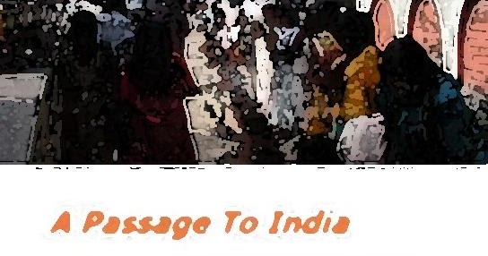 The Significance Of The Title Of A Passage To India By Em Forster