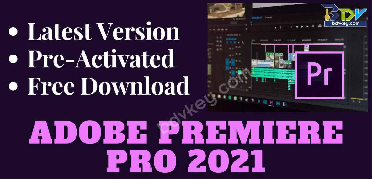 Adobe Premiere Pro CC 2021 v15 Pre-Activated for Windows (Free Download)