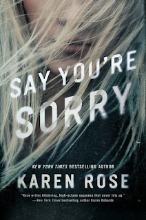 Book Review: Say You're Sorry (Sacramento #1) by Karen Rose
