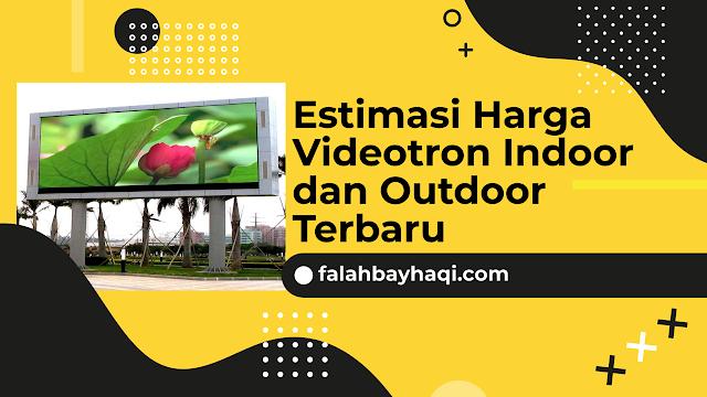 Estimasi Harga Videotron Indoor dan Outdoor Terbaru