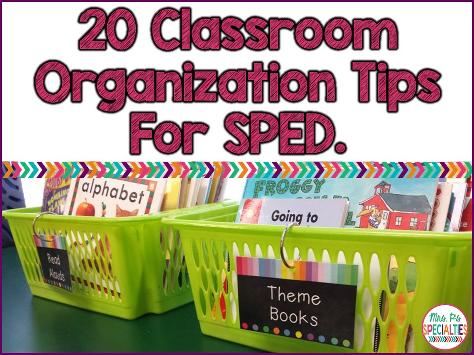 Classroom Organisation Ideas ~ Ideas for keeping organized in special education mrs