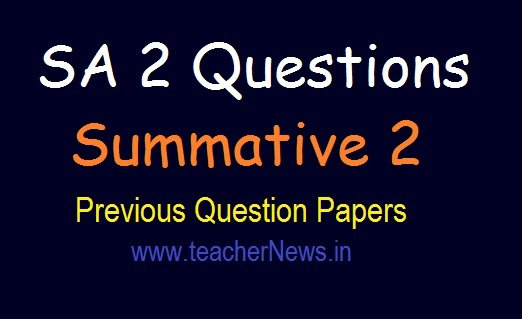 SA 2 Previous Question Papers 2019 | Summative 2 CCE 6th, 7th, 8th, 9th classes questions