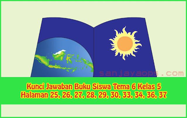 Kunci Jawaban Buku Siswa Tema 6 Kelas 5 Halaman 25, 26, 27, 28, 29, 30, 33, 34, 36, 37