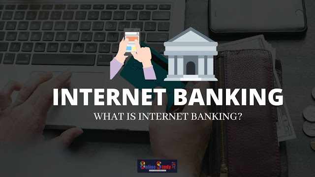 What is Internet banking explain