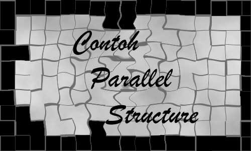 Contoh Parallel Structure Dalam Bahasa Inggris