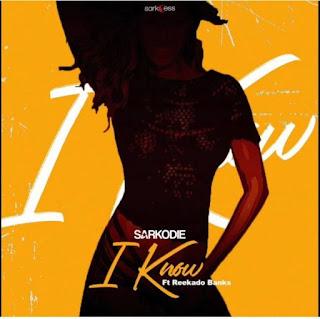 Music: Sarkodie ft Reekado Banks – I Know