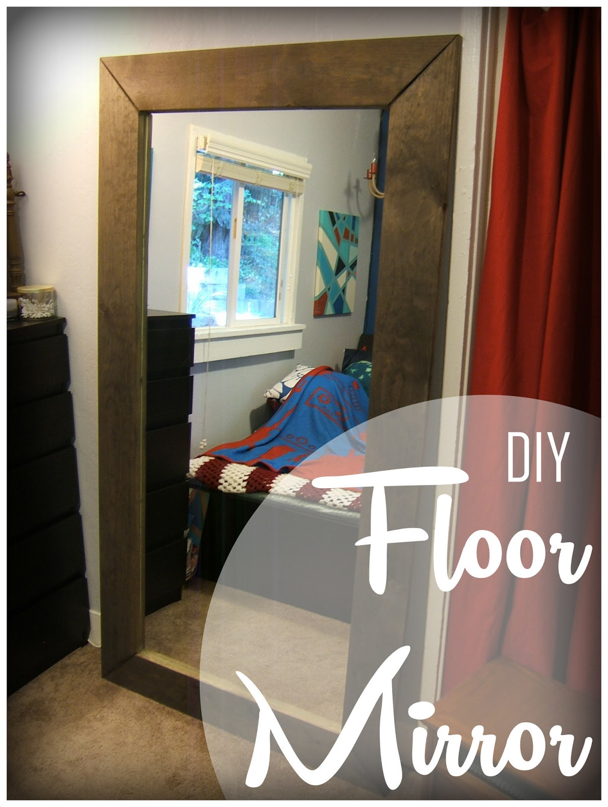 Nine Red: DIY Floor Mirror