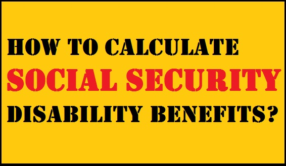 how-to-calculate-ss-disability-benefits